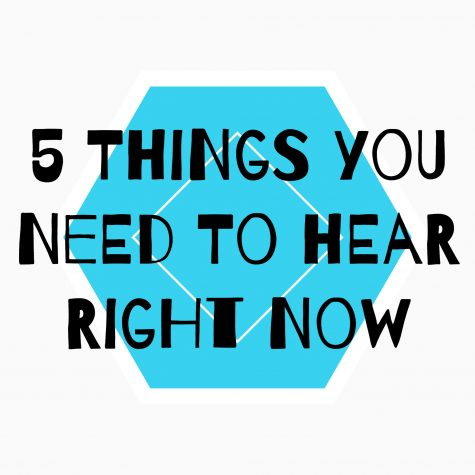5 Things You Need to Hear Right Now